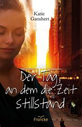 Cover-Bild Der Tag, an dem die Zeit stillstand
