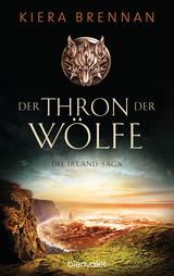 Cover-Bild Der Thron der Wölfe - Die Irland-Saga 2