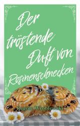 Cover-Bild Der tröstende Duft von Rosinenschnecken