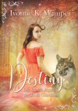 Cover-Bild Destiny! Die letzten Jäger der Truth Guardians