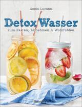 Cover-Bild Detox Wasser - zum Fasten, Abnehmen und Wohlfühlen. Mit Früchten, Gemüse, Kräutern und Mineralwasser