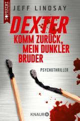 Cover-Bild Dexter - Komm zurück, mein dunkler Bruder