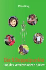 Cover-Bild Die 5 Doppelpunkte und das verschwundene Skelett
