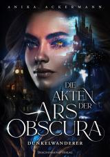 Cover-Bild Die Akten der Ars Obscura