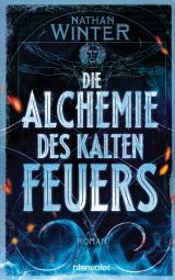 Cover-Bild Die Alchemie des kalten Feuers
