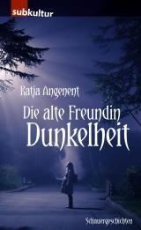 Cover-Bild Die alte Freundin Dunkelheit