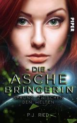 Cover-Bild Die Aschebringerin: Sprung zwischen den Welten