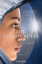 Cover-Bild Die Astronautin - In der Dunkelheit wird deine Stimme mich retten