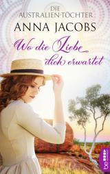 Cover-Bild Die Australien-Töchter – Wo die Liebe dich erwartet