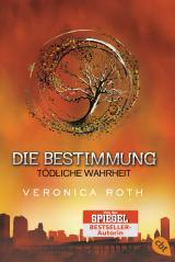 Cover-Bild Die Bestimmung - Tödliche Wahrheit