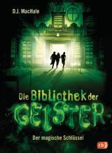 Cover-Bild Die Bibliothek der Geister - Der magische Schlüssel