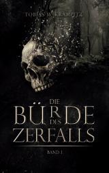 Cover-Bild Die Bürde des Zerfalls