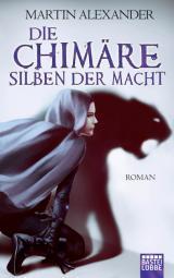 Cover-Bild Die Chimäre - Silben der Macht