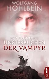 Cover-Bild Die Chronik der Unsterblichen - Der Vampyr