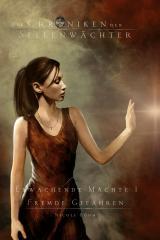Cover-Bild Die Chroniken der Seelenwächter - Erwachende Mächte 1 - Fremde Gefahren (Bände 13-15)