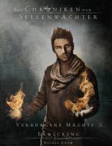 Cover-Bild Die Chroniken der Seelenwächter - Verborgene Mächte 5 - Erweckung (Finalband 1. Zyklus)