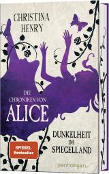 Cover-Bild Die Chroniken von Alice - Dunkelheit im Spiegelland