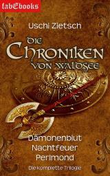 Cover-Bild Die Chroniken von Waldsee 1-3: Dämonenblut, Nachtfeuer, Perlmond