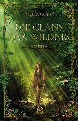 Cover-Bild Die Clans der Wildnis - Amisha