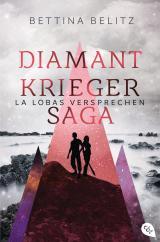 Cover-Bild Die Diamantkrieger-Saga - La Lobas Versprechen
