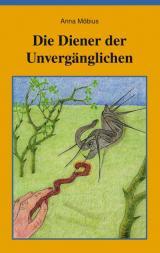Cover-Bild Die Diener der Unvergänglichen