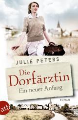 Cover-Bild Die Dorfärztin - Ein neuer Anfang