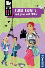 Cover-Bild Die drei !!!, Betrug, Baguette und ganz viel Paris
