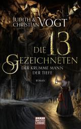 Cover-Bild Die dreizehn Gezeichneten - Der Krumme Mann der Tiefe