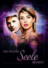 Cover-Bild DIE EIGENE SEELE BEFREIT