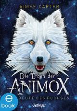 Cover-Bild Die Erben der Animox 1. Die Beute des Fuchses
