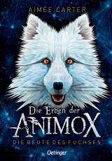 Cover-Bild Die Erben der Animox. Die Beute des Fuchses