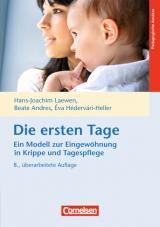 Cover-Bild Die ersten Tage - Ein Modell zur Eingewöhnung in Krippe und Tagespflege (8. Auflage)