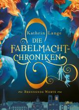 Cover-Bild Die Fabelmacht-Chroniken (2). Brennende Worte