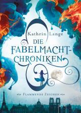 Cover-Bild Die Fabelmacht-Chroniken. Flammende Zeichen