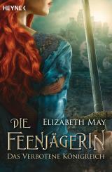 Cover-Bild Die Feenjägerin – Das verbotene Königreich