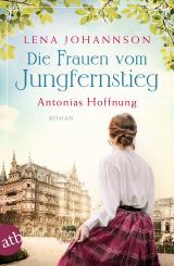 Cover-Bild Die Frauen vom Jungfernstieg. Antonias Hoffnung