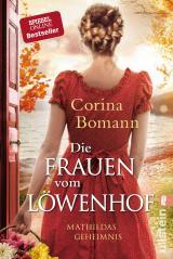 Cover-Bild Die Frauen vom Löwenhof - Mathildas Geheimnis
