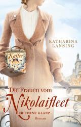 Cover-Bild Die Frauen vom Nikolaifleet – Der ferne Glanz