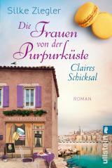 Cover-Bild Die Frauen von der Purpurküste – Claires Schicksal