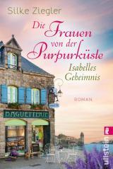 Cover-Bild Die Frauen von der Purpurküste – Isabelles Geheimnis