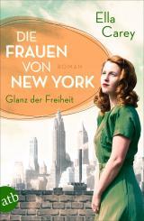 Cover-Bild Die Frauen von New York - Glanz der Freiheit