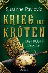 Cover-Bild Die FROST-Chroniken 1: Krieg und Kröten