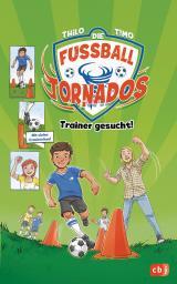 Cover-Bild Die Fußball-Tornados - Trainer gesucht!