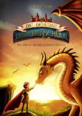 Cover-Bild Die geheime Drachenschule - Der Drache mit den silbernen Hörnern