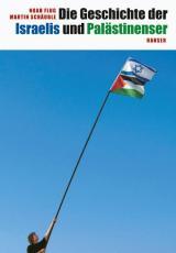 Cover-Bild Die Geschichte der Israelis und Palästinenser