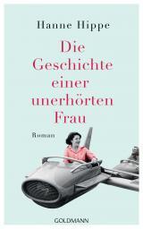 Cover-Bild Die Geschichte einer unerhörten Frau