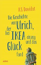 Cover-Bild Die Geschichte von Ulrich, der bei Ikea einzog und das Glück fand