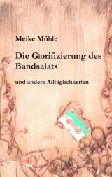 Cover-Bild Die Glorifizierung des Bandsalats