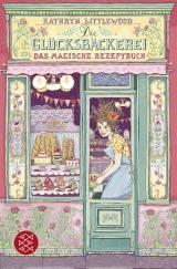 Cover-Bild Die Glücksbäckerei – Das magische Rezeptbuch