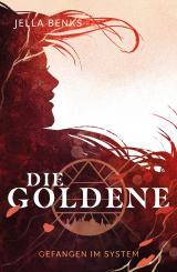 Cover-Bild Die Goldene - Gefangen im System